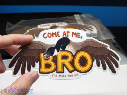 """A 5"""" sticker of an aggressive Canada Goose. It says """"Come at me Bro. I'll mess you up"""""""